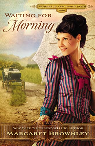9781595549709: Waiting for Morning (The Brides Of Last Chance Ranch Series)