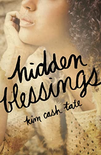 Hidden Blessings: Tate, Kim Cash
