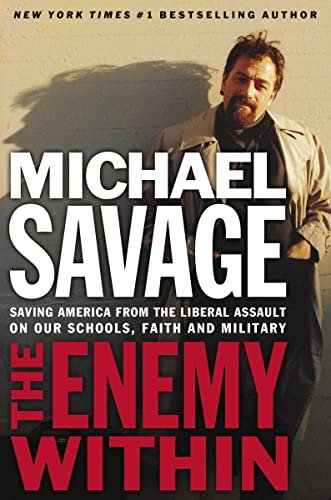 9781595550132: The Enemy Within: Saving America from the Liberal Assault on Our Churches, Schools, and Military