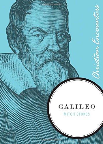 Galileo (Christian Encounters) - Mitch Stokes