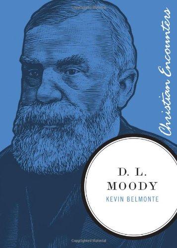 9781595550477: D. L. Moody (Christian Encounters Series)