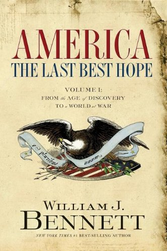 AMERICA The Last Best Hope VOLUME I: From the Age of Discovery to a World at War