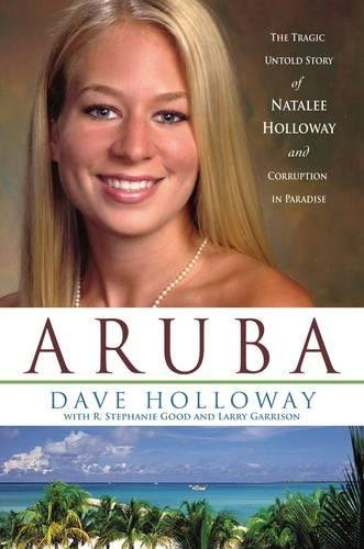 9781595550637: Aruba: The Tragic Untold Story of Natalee Holloway And Corruption in Paradise