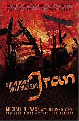 9781595550750: Showdown with Nuclear Iran: Iran's Messianic Mission to Destroy Israel and Cripple the United States