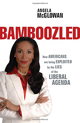 9781595550903: Bamboozled: How Americans Are Being Exploited by the Lies of the Liberal Agenda