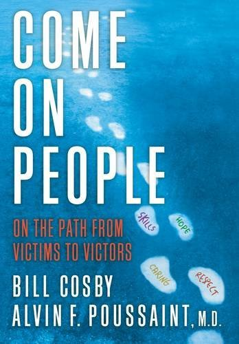 Come On, People: On the Path from Victims to Victors: Cosby, Bill; Poussaint, Alvin F.