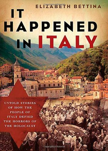 9781595551023: It Happened in Italy: Untold Stories of How the People of Italy Defied the Horrors of the Holocaust