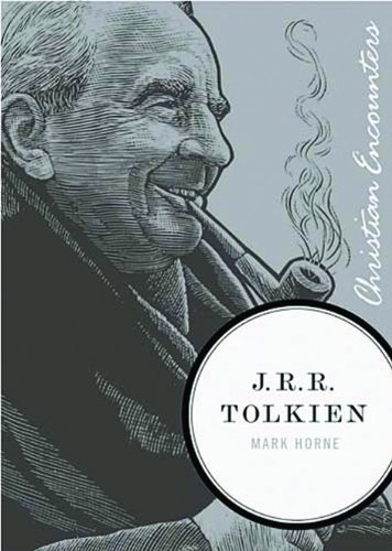 9781595551061: J.R.R. Tolkien (Christian Encounters Series)
