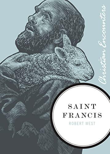 9781595551078: Saint Francis (Christian Encounters Series)