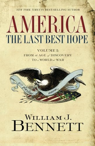 America: The Last Best Hope: Volume 1