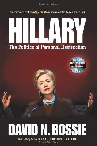 HILLARY~THE POLITICS OF PERSONAL DESTRUCTION: DAVID N. BOSSIE