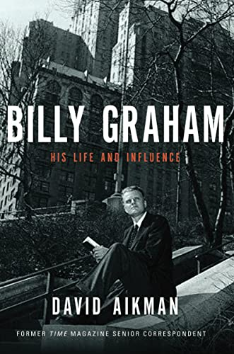 9781595551375: Billy Graham: His Life and Influence