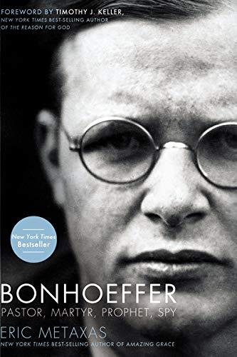 9781595551382: Bonhoeffer: Pastor, Martyr, Prophet, Spy