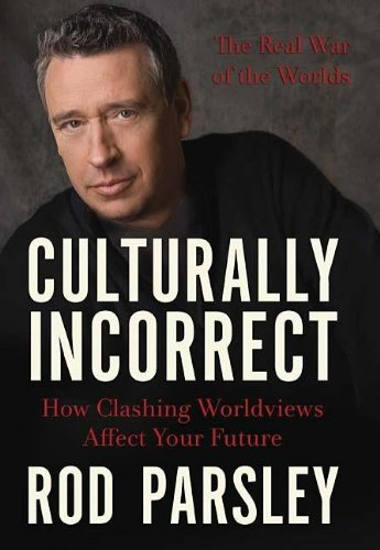 9781595551405: Culturally Incorrect: How Clashing Worldviews Affect Your Future