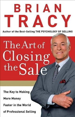 9781595551436: The Art of Closing the Sale: The Key to Making More Money Faster in the World of Professional Selling