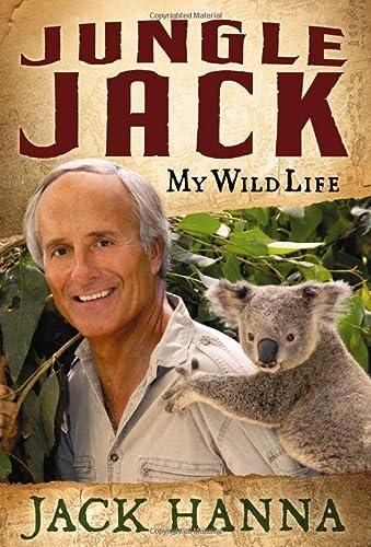 Jungle Jack: My Wild Life: Jack Hanna