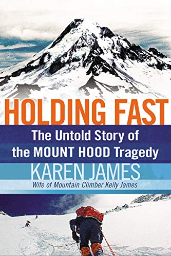 9781595551757: Holding Fast: The Untold Story of the Mount Hood Tragedy
