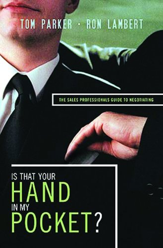 9781595552266: Is That Your Hand in My Pocket?: The Sales Professional's Guide to Negotiating