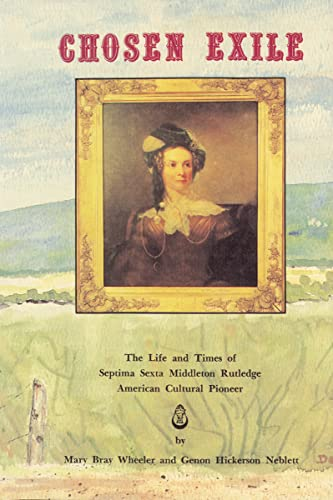 9781595552334: Chosen Exile: The Life and Times of Septima Sexta Middleton Rutledge, American Cultural Pioneer