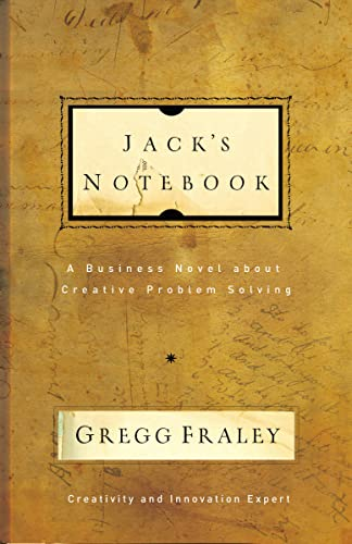 9781595552471: Jack's Notebook: A business novel about creative problem solving