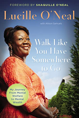 9781595552495: Walk Like You Have Somewhere to Go: My Journey from Mental Welfare to Mental Wealth
