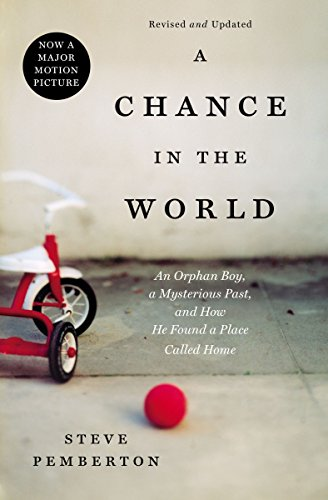 9781595552631: A Chance in the World: An Orphan Boy, a Mysterious Past, and How He Found a Place Called Home