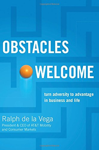 9781595552648: Obstacles Welcome: How to Turn Adversity into Advantage in Business and in Life