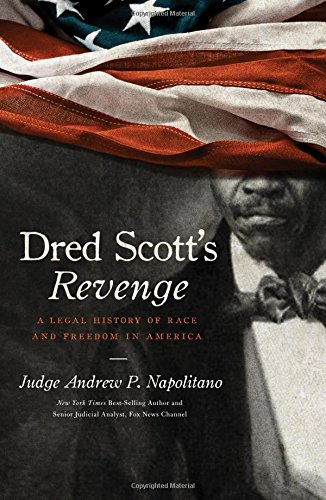 9781595552655: Dred Scott's Revenge: A Legal History of Race and Freedom in America