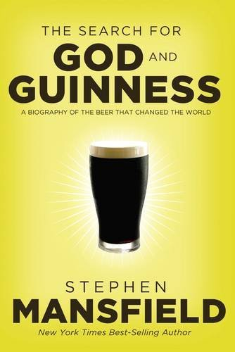 9781595552693: The Quest for God and Guinness: A Biography of the Beer That Changed the World