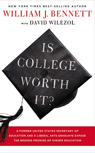 9781595552792: Is College Worth It?: A Former United States Secretary of Education and a Liberal Arts Graduate Expose the Broken Promise of Higher Education