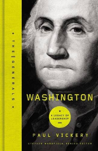 9781595552808: Washington: A Legacy of Leadership (Generals)