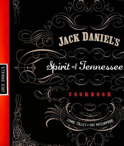 Jack Daniel's Spirit of Tennessee Cookbook: Tolley, Lynne; Mitchamore, Pat