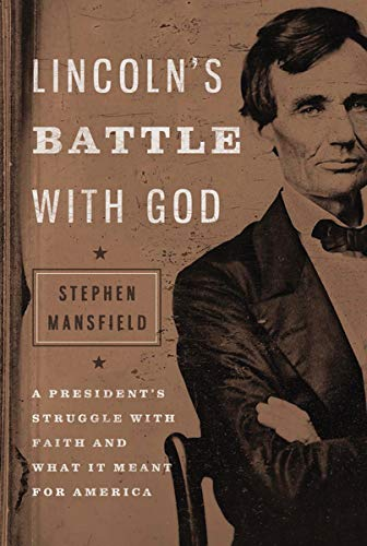 9781595553096: Lincoln's Battle with God: A President's Struggle with Faith and What It Meant for America