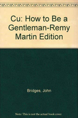 How to Be a Gentleman: Remy Martin Edition (9781595553126) by John Bridges