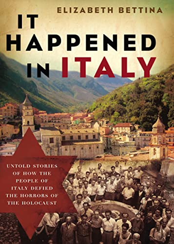 9781595553218: It Happened in Italy: Untold Stories of How the People of Italy Defied the Horrors of the Holocaust