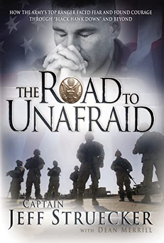 9781595553324: The Road to Unafraid: How the Army's Top Ranger Faced Fear and Found Courage through
