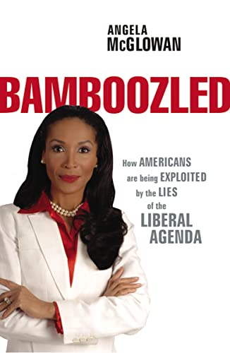 9781595553362: Bamboozled: How Americans are being Exploited by the Lies of the Liberal Agenda