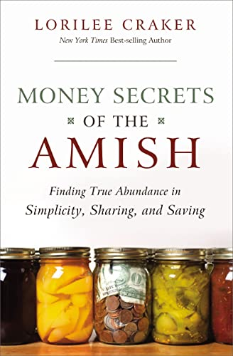 9781595553416: Money Secrets of the Amish: Finding True Abundance in Simplicity, Sharing, and Saving