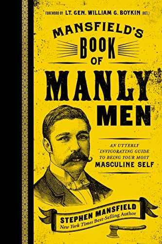 9781595553737: Mansfield's Book of Manly Men: An Utterly Invigorating Guide to Being Your Most Masculine Self
