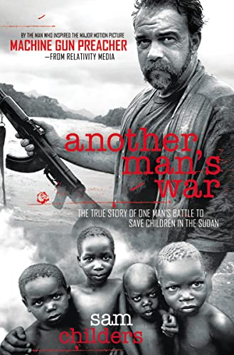 9781595554246: Another Man's War: The True Story of One Man's Battle to Save Children in the Sudan