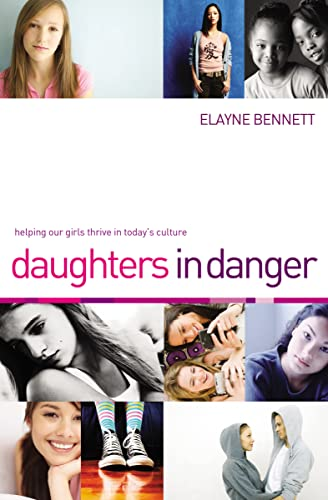 9781595554505: Daughters in Danger: Helping Our Girls Thrive in Today's Culture