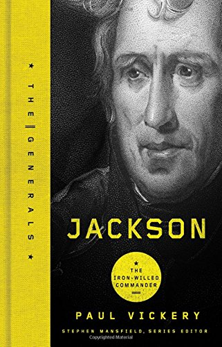 9781595554543: Jackson: The Iron-Willed Commander (The Generals)