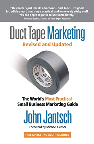Duct Tape Marketing Revised and   Updated: The World's Most Practical Small Business Marketing...