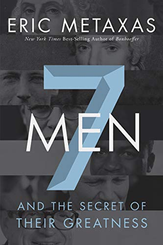 Seven Men: And the Secret of Their: Metaxas, Eric