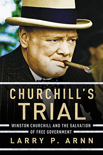 9781595555304: Churchill's Trial: Winston Churchill and the Salvation of Free Government