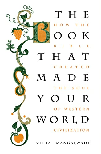 9781595555458: The Book that Made Your World: How the Bible Created the Soul of Western Civilization