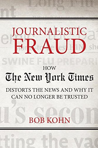 9781595555625: Journalistic Fraud: How the New York Times Distorts the News and Why It Can No Longer Be Trusted