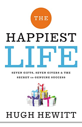 9781595555786: The Happiest Life: Seven Gifts, Seven Givers, and the Secret to Genuine Success