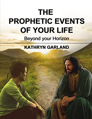 9781595558015: The Prophetic Events Of Your Life: Beyond Your Horizon