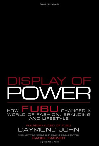 9781595558534: Display of Power: How FUBU Changed a World of Fashion, Branding and Lifestyle